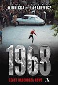 1968. Czasy nadchodzą nowe - Ewa Winnicka, Cezary Łazarewicz - ebook