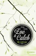 Eve & Caleb 1 - Wo Licht war - Anna Carey - E-Book