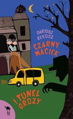 Czarny Maciek i tunel grozy - Dariusz Rekosz - ebook