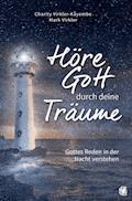 Höre Gott durch deine Träume - Charity Dr. Virkler-Kayembe - E-Book