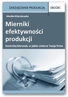 Mierniki efektywności produkcji - Monika Wierzbowska - ebook