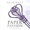 Paper Passion - Erin Watt - Hörbüch