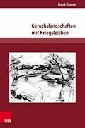 Geruchslandschaften mit Kriegsleichen - Frank Krause - E-Book