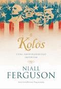 Kolos. Cena amerykańskiego imperium - Niall Ferguson - ebook