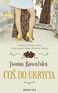 Coś do ukrycia - Iwona Kowalska - ebook