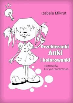 Przebieranki Anki i kolorowanki - Izabela Mikrut - ebook