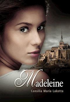 Madeleine - Consilia Maria Lakotta - ebook