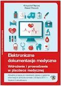 Elektroniczna dokumentacja medyczna. Wdrożenie i prowadzenie w placówce medycznej - Krzysztof Nyczaj, Paweł Piecuch - ebook