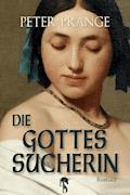 Die Gottessucherin - Peter Prange - E-Book