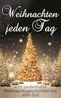 Weihnachten jeden Tag - Lotte Maibaum - E-Book