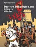 Seyfried Schweppermann - Thomas Zenkner - E-Book