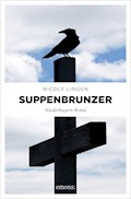 Suppenbrunzer - Nicole Lingen - E-Book