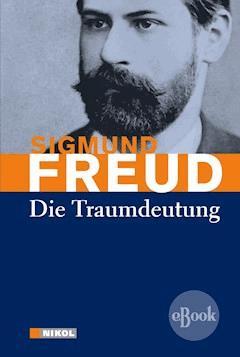 Die Traumdeutung - Sigmund Freud - E-Book