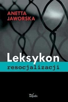 Leksykon resocjalizacji - Anetta Jaworska - ebook