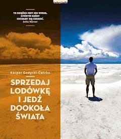 Sprzedaj lodówkę i jedź dookoła świata - Kacper Godycki-Ćwirko - ebook