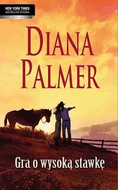 Gra o wysoką stawkę - Diana Palmer - ebook