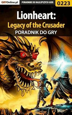 "Lionheart: Legacy of the Crusader - poradnik do gry - Piotr ""Ziuziek"" Deja - ebook"