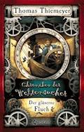 Chroniken der Weltensucher 3 - Der gläserne Fluch - Thomas Thiemeyer - E-Book