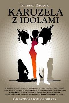 Karuzela z idolami - Tomasz Raczek - ebook