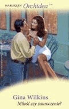 Miłość czy zauroczenie  - Gina Wilkins - ebook