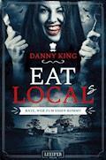Eat Local(s) - Rate, wer zum Essen kommt - Danny King - E-Book