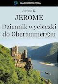 Dziennik wycieczki do Oberammergau - Jerome Klapka Jerome - ebook