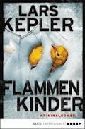 Flammenkinder - Lars Kepler - E-Book