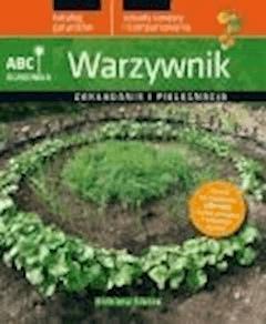 Warzywnik. ABC ogrodnika - Elżbieta Sikora - ebook