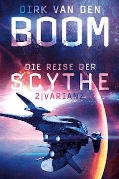 Die Reise der Scythe 2: Varianz - Dirk van den Boom - E-Book