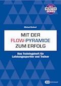 Mit der Flow-Pyramide zum Erfolg - Michael Draksal - E-Book