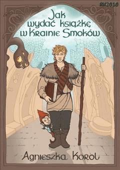 Jak wydać książkę w Krainie Smoków - Agnieszka Korol - ebook