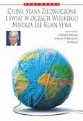 Chiny, Stany Zjednoczone i świat według Wielkiego Mistrza Lee Kuan Yewa - Lee Kuan Yew - ebook
