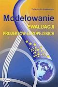 Modelowanie ewaluacji projektów europejskich - Tadeusz A. Grzeszczyk - ebook