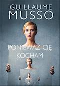 Ponieważ Cię kocham - Guillaume Musso - ebook
