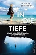 In die Tiefe - Anna von Boetticher - E-Book