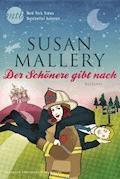 Der Schönere gibt nach - Susan Mallery - E-Book