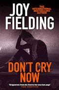 Don't Cry Now - Joy Fielding - E-Book