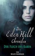 Die Eden Hill Chroniken - Der Fluch des Raben - Renate Blieberger - E-Book
