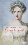 Liebste Fenchel! - Peter Härtling - E-Book
