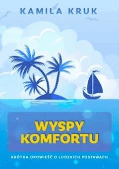 Wyspy komfortu - Kamila Kruk - ebook
