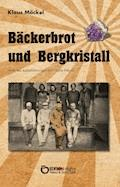 Bäckerbrot und Bergkristall - Klaus Möckel - E-Book