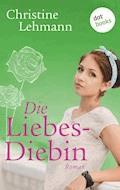 Die Liebesdiebin - Christine Lehmann - E-Book
