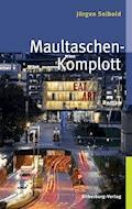 Maultaschen-Komplott - Jürgen Seibold - E-Book
