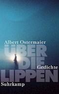 Über die Lippen - Albert Ostermaier - E-Book