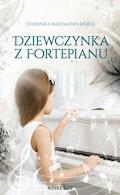 Dziewczynka z fortepianu - Dominika Bartmann-Wojda - ebook