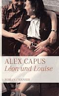 Léon und Louise - Alex Capus - E-Book