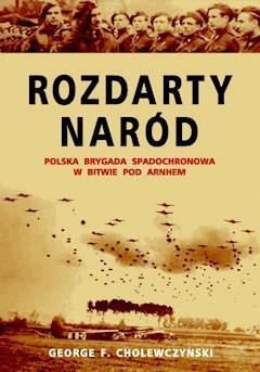 Rozdarty Naród - George F. Cholewczynski - ebook