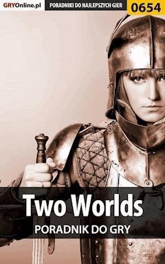 Two Worlds - poradnik do gry - Krzysztof Gonciarz - ebook