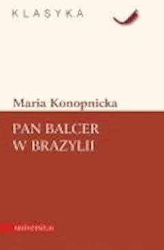 Pan Balcer w Brazylii - Maria Konopnicka - ebook