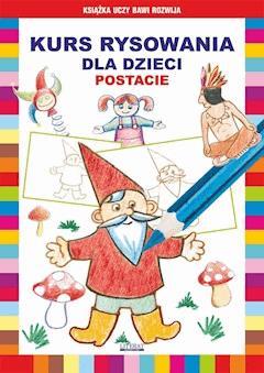 Kurs rysowania dla dzieci. Postacie - Mateusz Jagielski, Krystian Pruchnicki - ebook